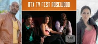 ATX TV Fest - Rosewood Interviews