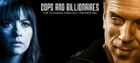 The TV Dudes Podcast 065: Cops and Billionaires
